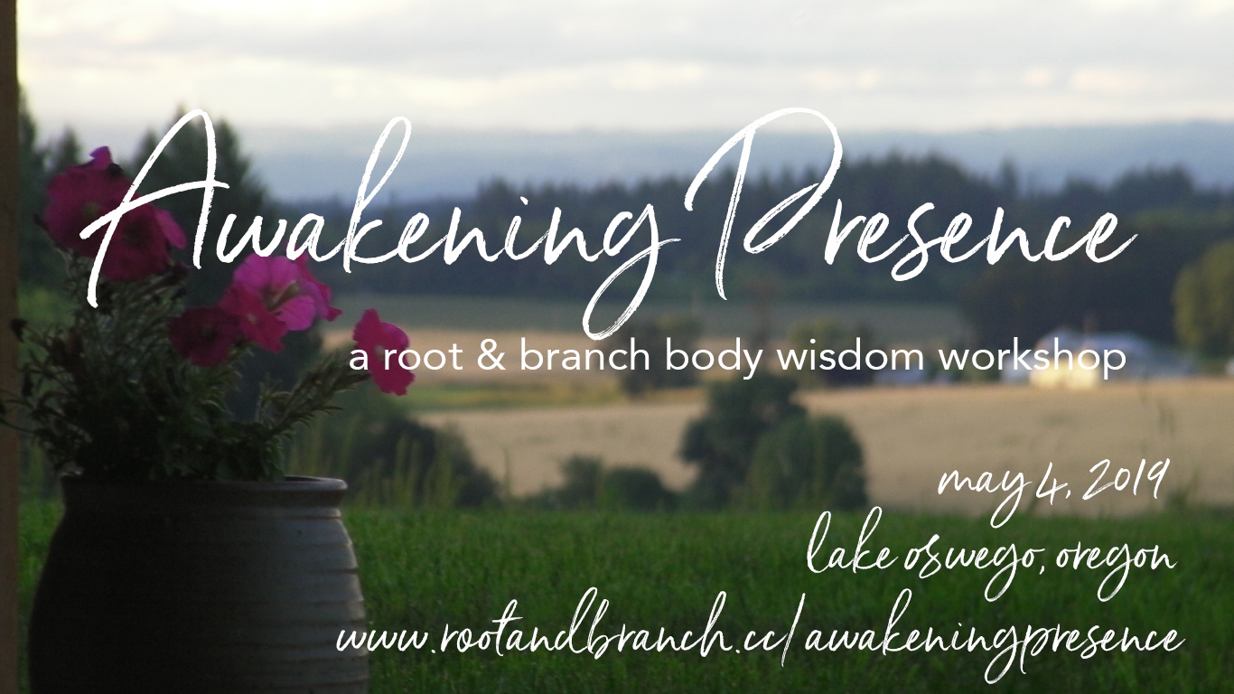 Join us on May 4th in Lake Oswego for a one-day mindfulness workshop with Root & Branch.